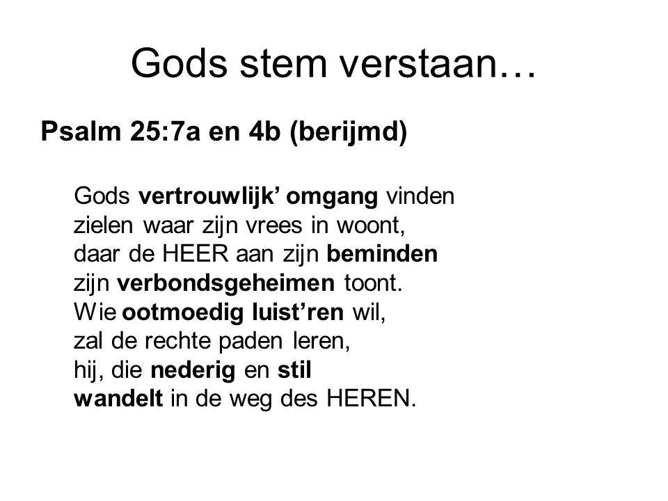 Gods stem verstaan… Psalm 25:7a en 4b (berijmd)