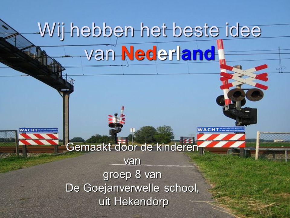 Wij hebben het beste idee van Nederland