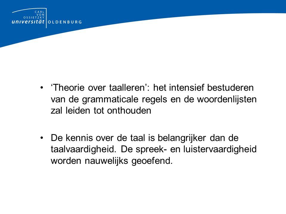 'Theorie over taalleren': het intensief bestuderen van de grammaticale regels en de woordenlijsten zal leiden tot onthouden
