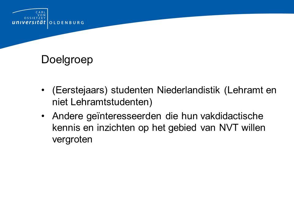 Doelgroep (Eerstejaars) studenten Niederlandistik (Lehramt en niet Lehramtstudenten)