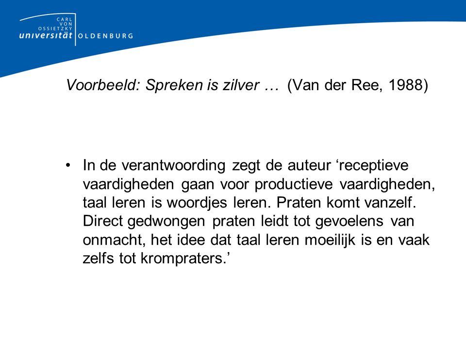 Voorbeeld: Spreken is zilver … (Van der Ree, 1988)