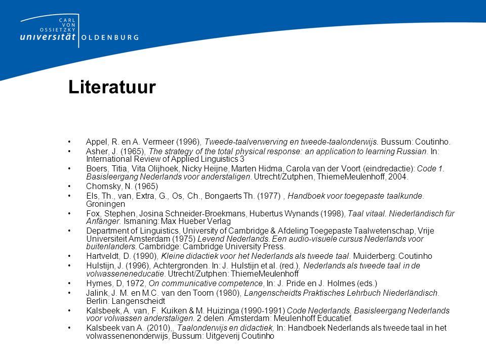 Literatuur Appel, R. en A. Vermeer (1996), Tweede-taalverwerving en tweede-taalonderwijs. Bussum: Coutinho.