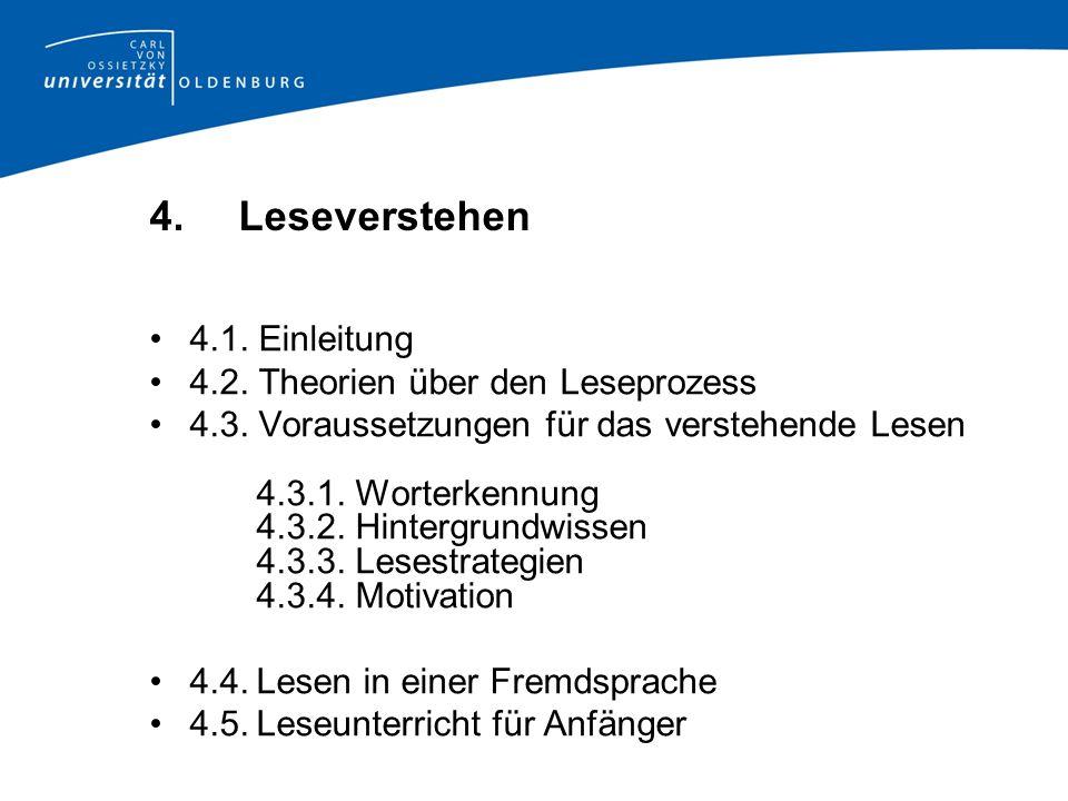 4. Leseverstehen 4.1. Einleitung 4.2. Theorien über den Leseprozess