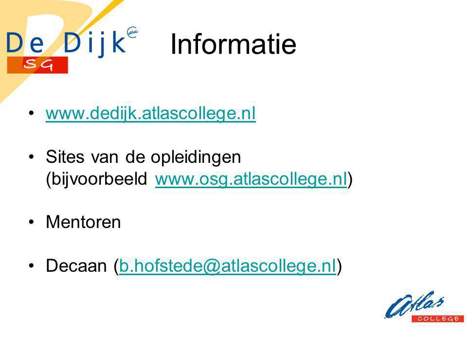 Informatie www.dedijk.atlascollege.nl Sites van de opleidingen