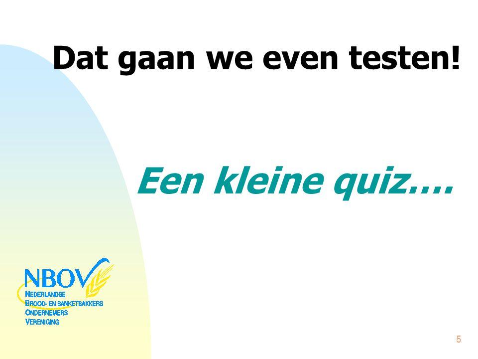 Dat gaan we even testen! Een kleine quiz….