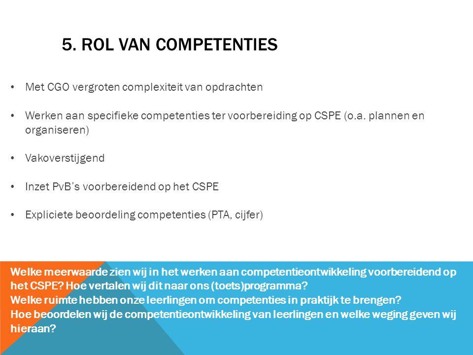 5. Rol van competenties Met CGO vergroten complexiteit van opdrachten