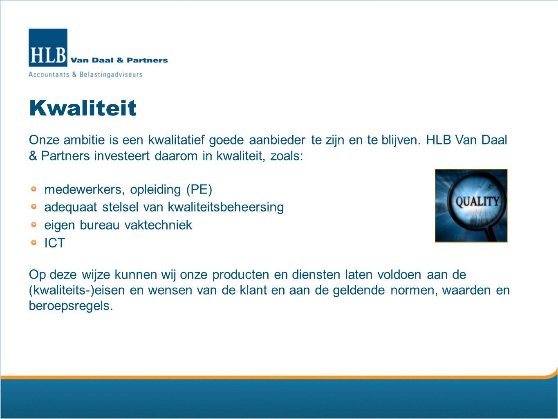 Kwaliteit Onze ambitie is een kwalitatief goede aanbieder te zijn en te blijven. HLB Van Daal & Partners investeert daarom in kwaliteit, zoals: