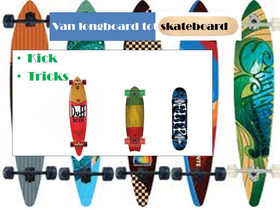 Van longboard tot skateboard
