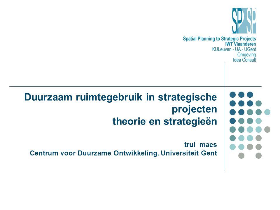 Duurzaam ruimtegebruik in strategische projecten theorie en strategieën trui maes Centrum voor Duurzame Ontwikkeling.