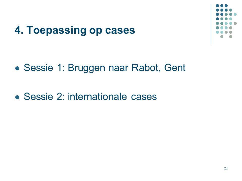 4. Toepassing op cases Sessie 1: Bruggen naar Rabot, Gent