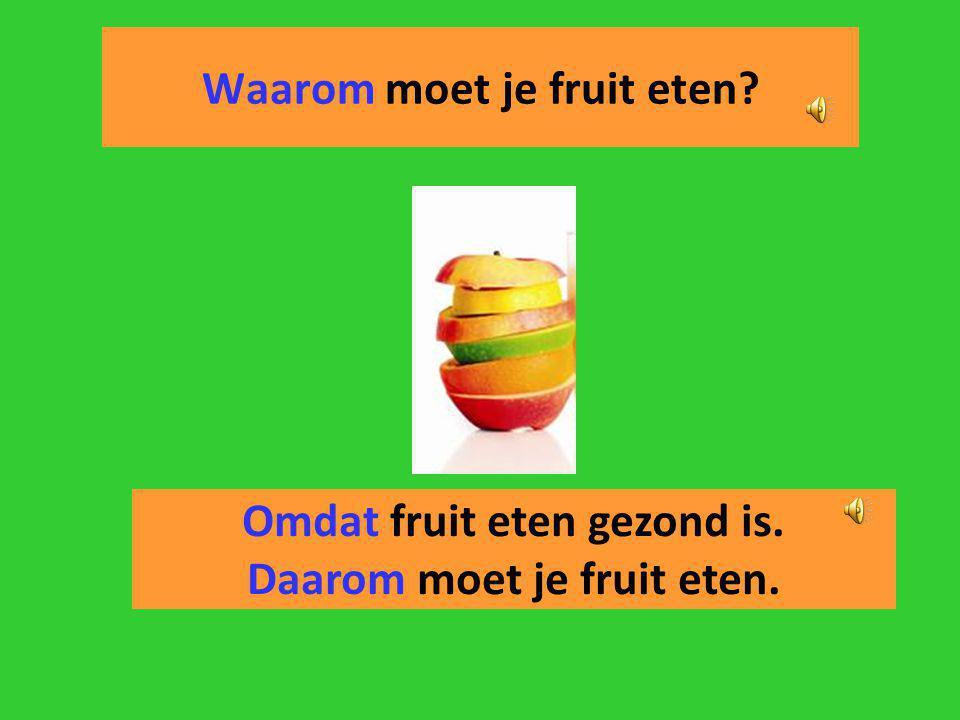 Waarom moet je fruit eten