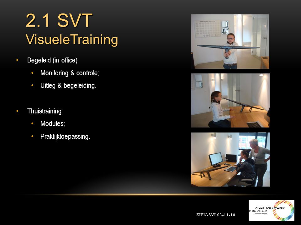 2.1 SVT VisueleTraining Begeleid (in office) Monitoring & controle;