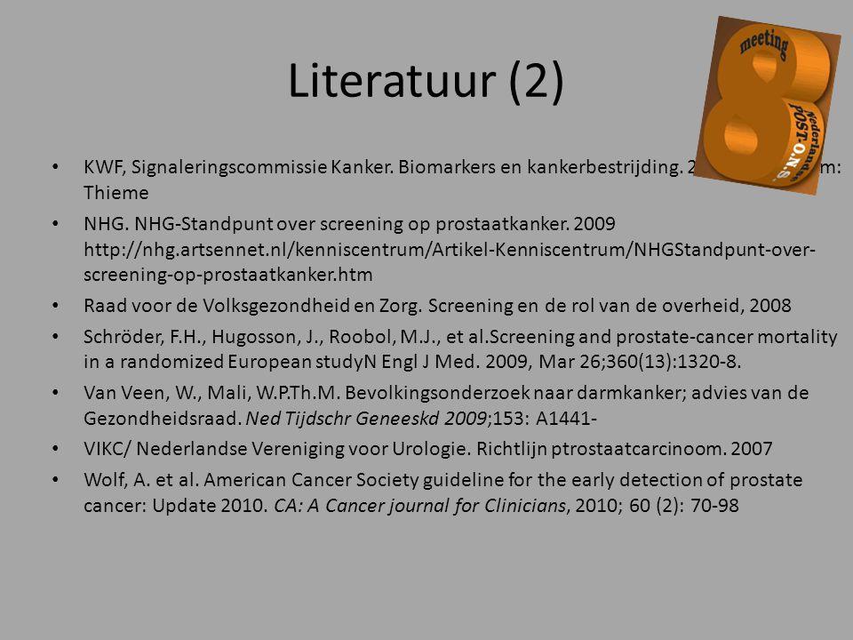 Literatuur (2) KWF, Signaleringscommissie Kanker. Biomarkers en kankerbestrijding. 2007 Amsterdam: Thieme.