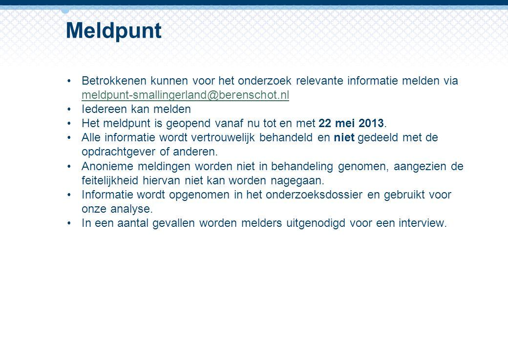 Meldpunt Betrokkenen kunnen voor het onderzoek relevante informatie melden via meldpunt-smallingerland@berenschot.nl.