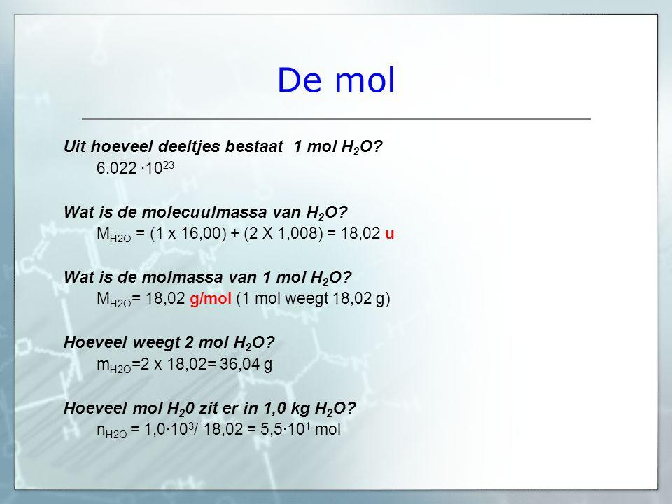 De mol Uit hoeveel deeltjes bestaat 1 mol H2O