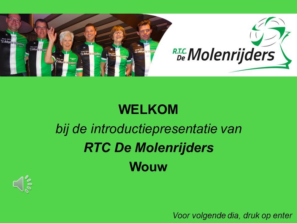 WELKOM bij de introductiepresentatie van RTC De Molenrijders Wouw