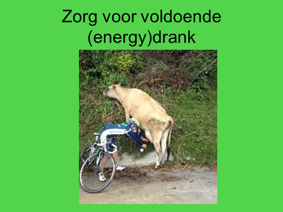 Zorg voor voldoende (energy)drank