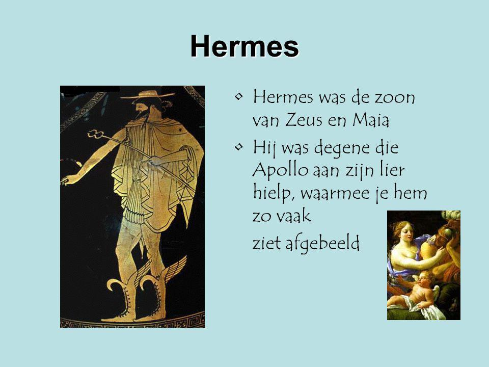 Hermes Hermes was de zoon van Zeus en Maia