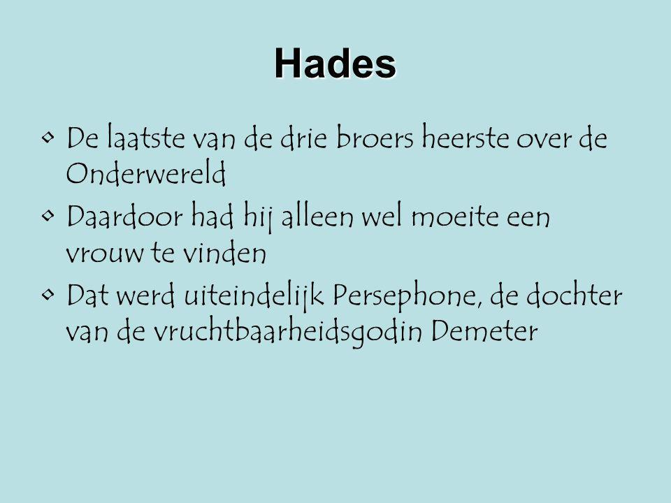 Hades De laatste van de drie broers heerste over de Onderwereld