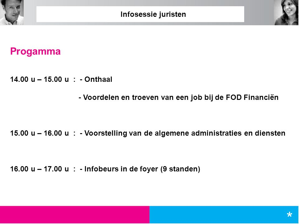 * Progamma Infosessie juristen 14.00 u – 15.00 u : - Onthaal