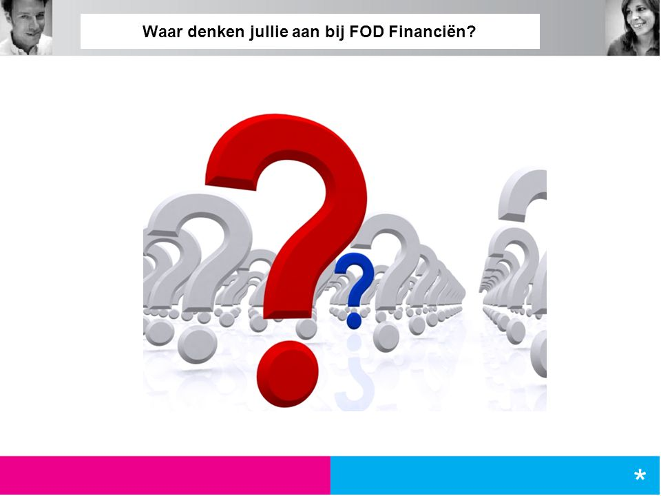 Waar denken jullie aan bij FOD Financiën