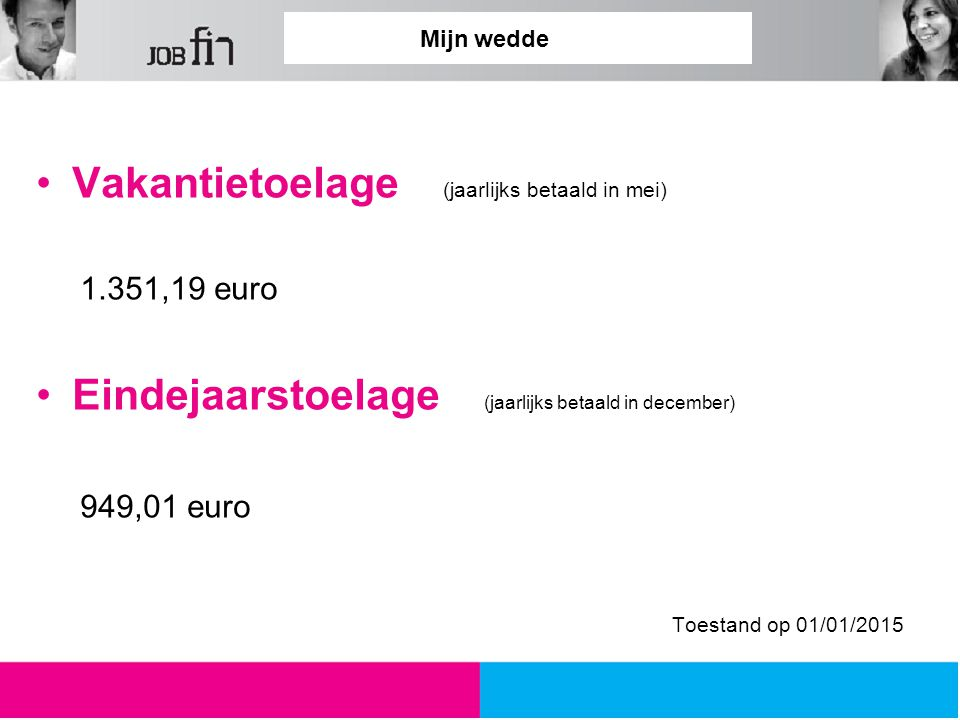 Vakantietoelage (jaarlijks betaald in mei)