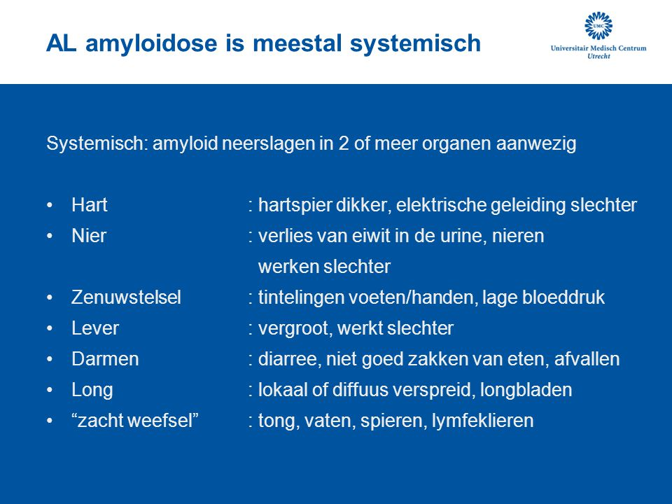 AL amyloidose is meestal systemisch