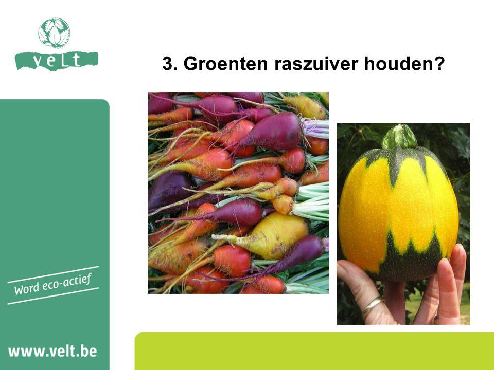 3. Groenten raszuiver houden
