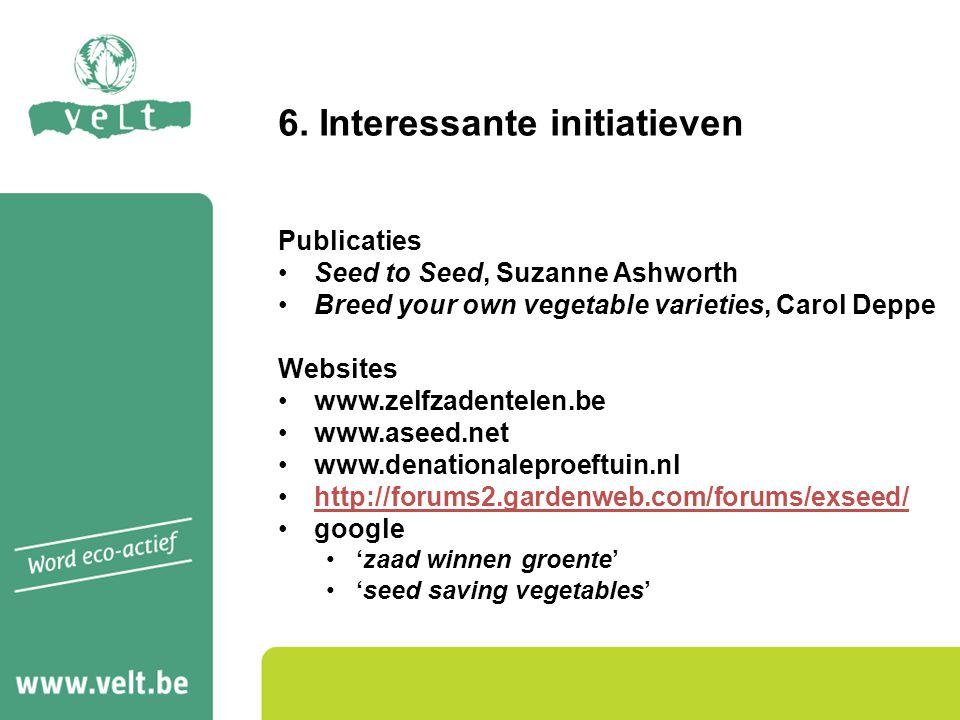 6. Interessante initiatieven