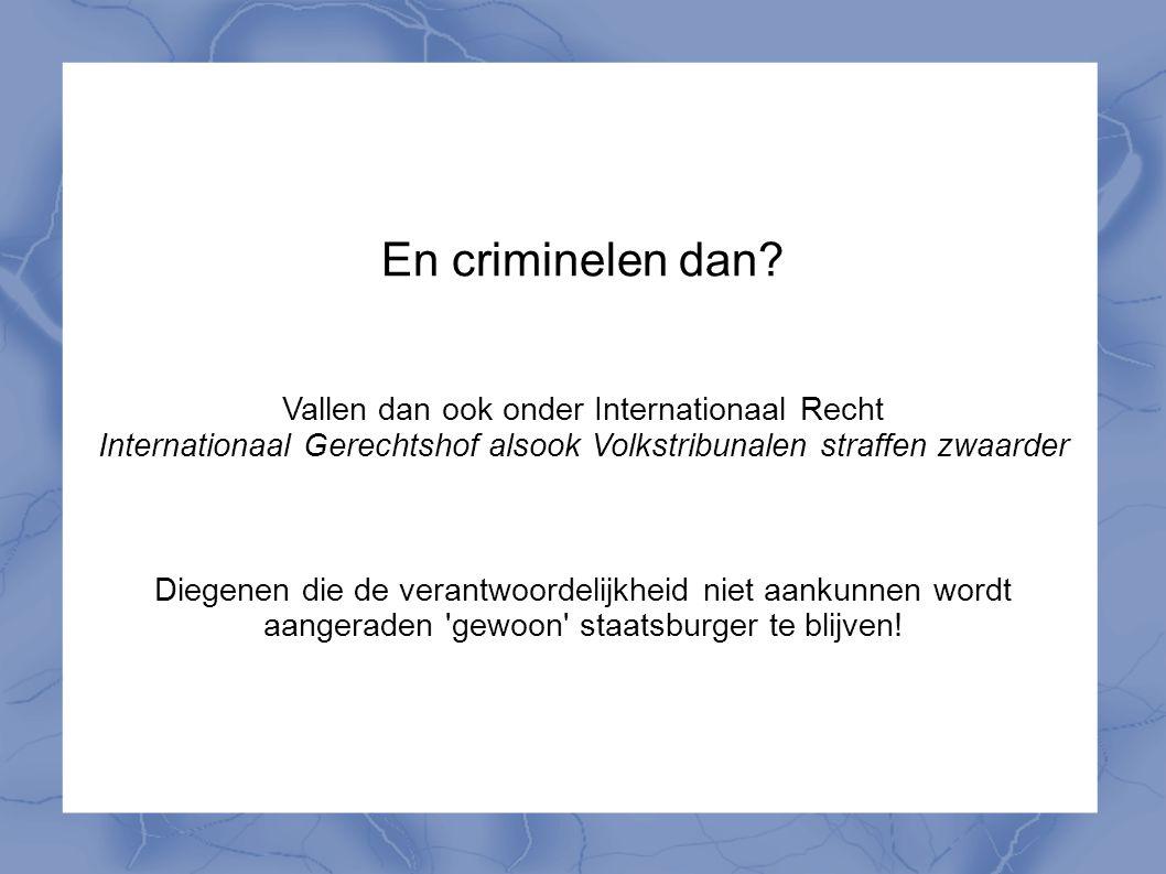 En criminelen dan Vallen dan ook onder Internationaal Recht