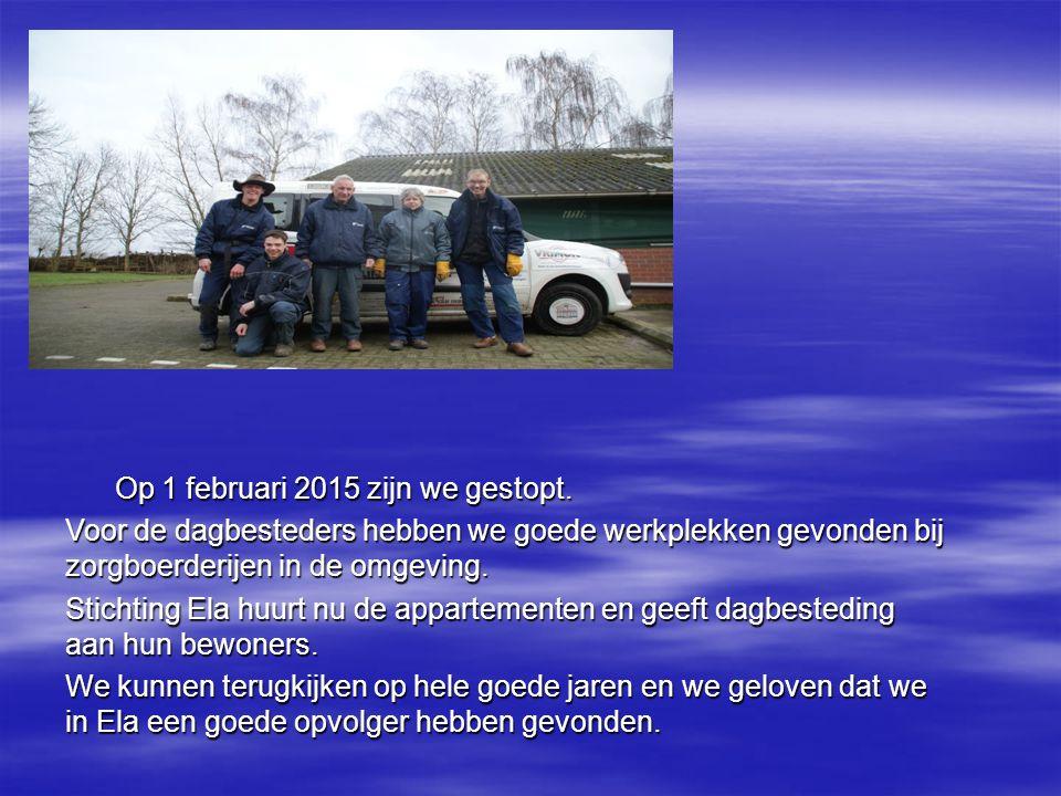 Op 1 februari 2015 zijn we gestopt.