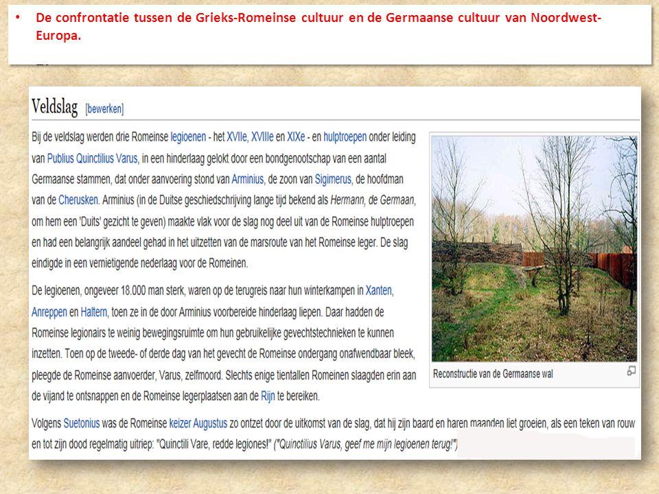 De confrontatie tussen de Grieks-Romeinse cultuur en de Germaanse cultuur van Noordwest-Europa.