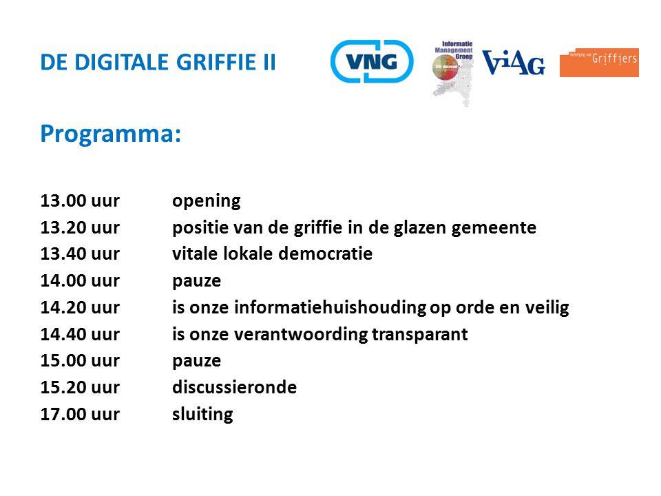 Programma: De Digitale Griffie ii 13.00 uur opening