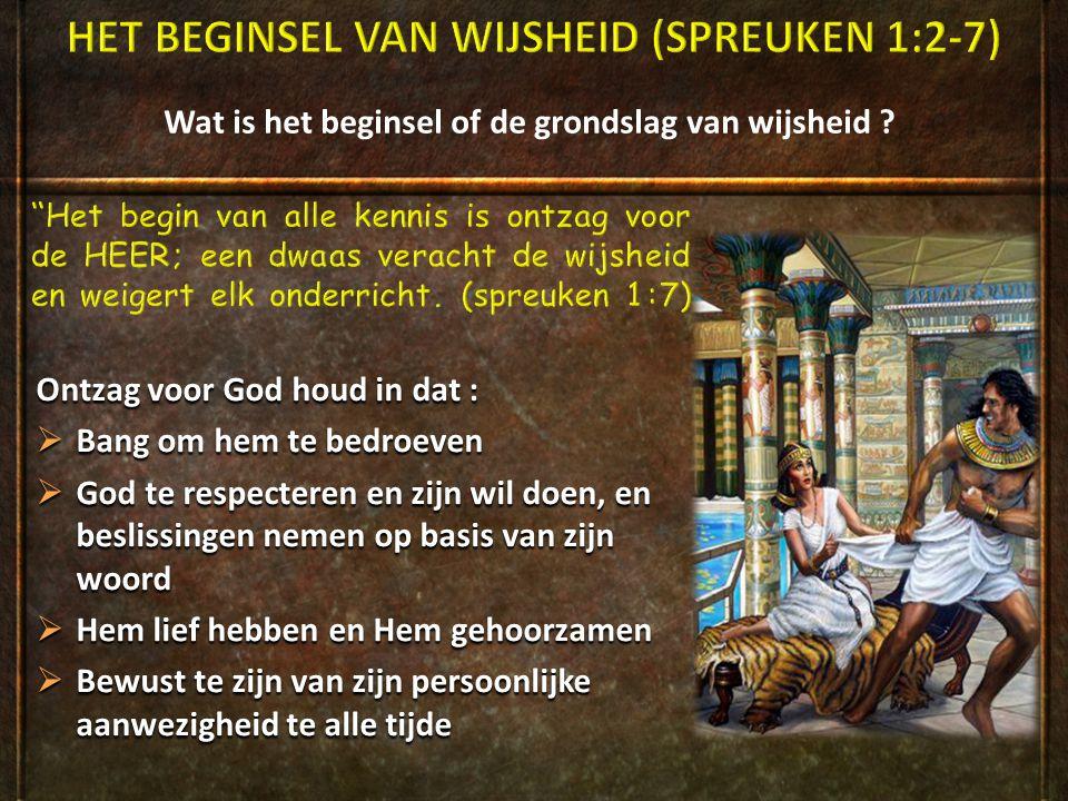 HET BEGINSEL VAN WIJSHEID (SPREUKEN 1:2-7)