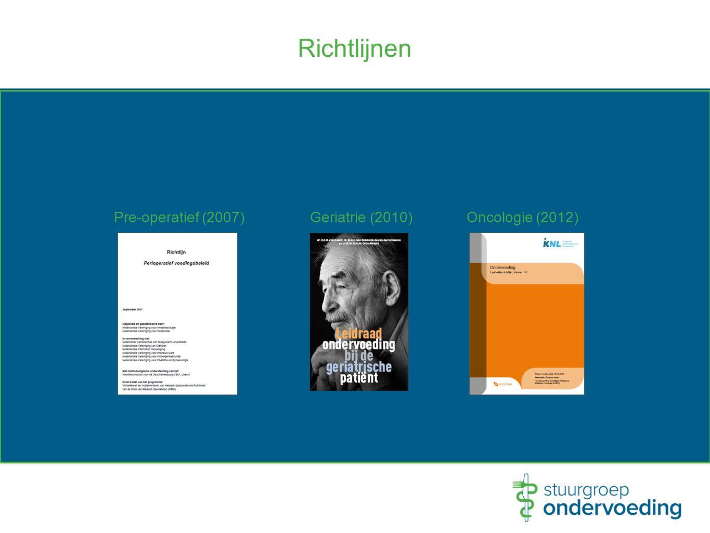 Richtlijnen Pre-operatief (2007) Geriatrie (2010) Oncologie (2012)