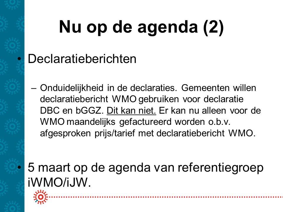 Nu op de agenda (2) Declaratieberichten
