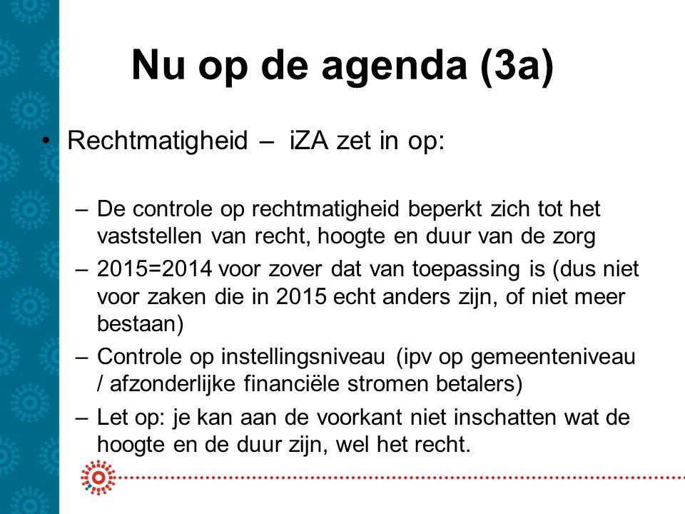 Nu op de agenda (3a) Rechtmatigheid – iZA zet in op: