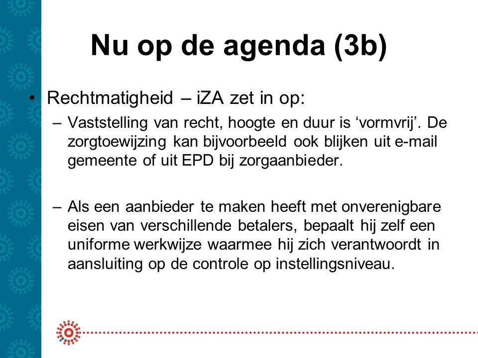 Nu op de agenda (3b) Rechtmatigheid – iZA zet in op:
