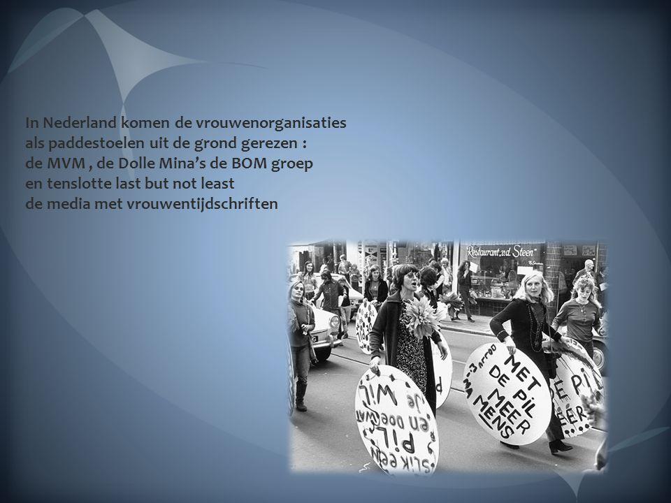 In Nederland komen de vrouwenorganisaties