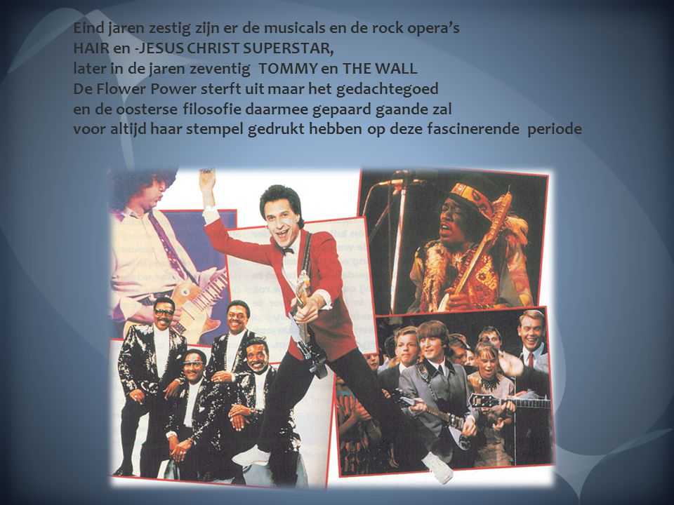 Eind jaren zestig zijn er de musicals en de rock opera's