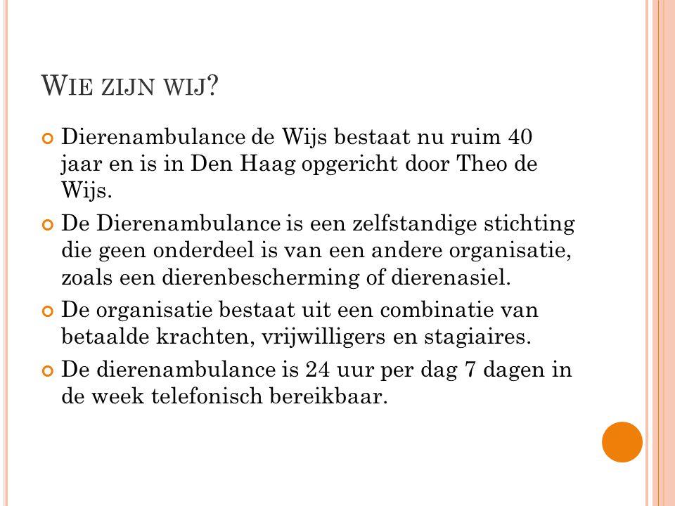 Wie zijn wij Dierenambulance de Wijs bestaat nu ruim 40 jaar en is in Den Haag opgericht door Theo de Wijs.
