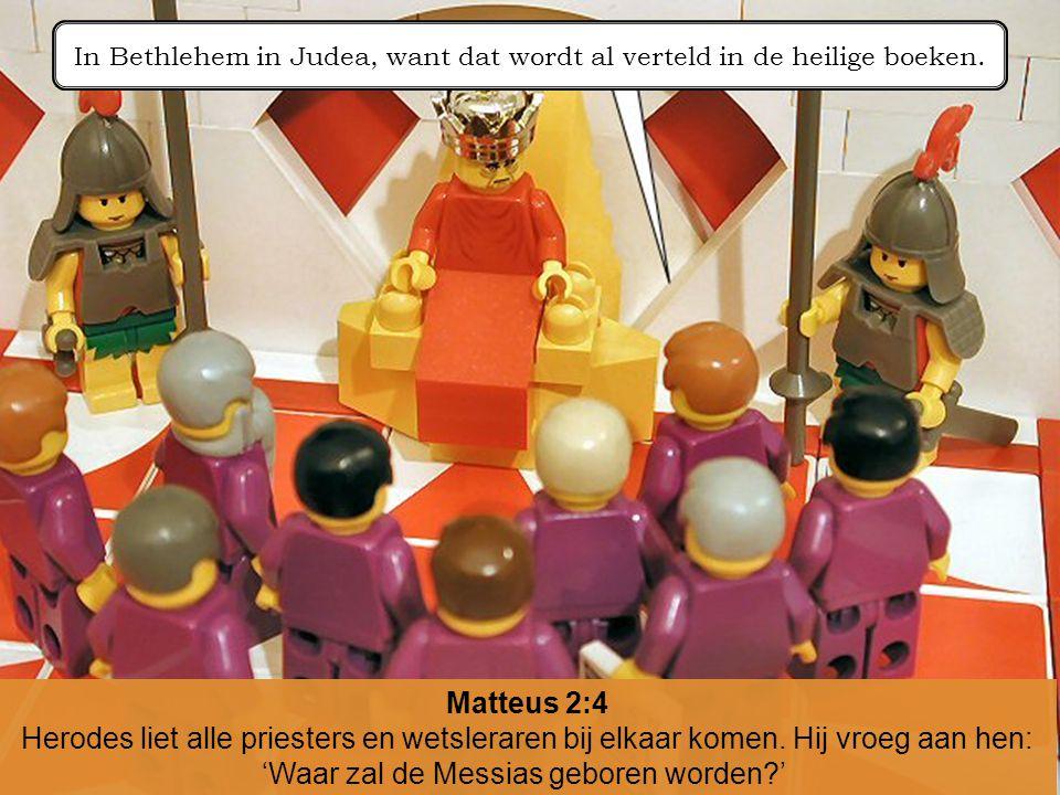 In Bethlehem in Judea, want dat wordt al verteld in de heilige boeken.