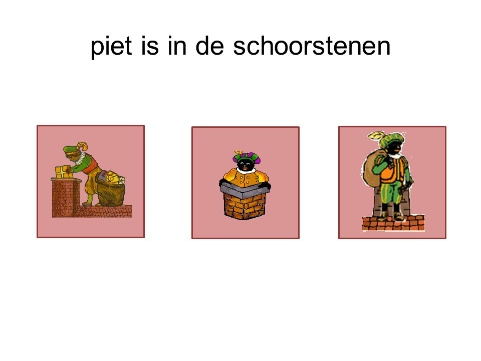 piet is in de schoorstenen