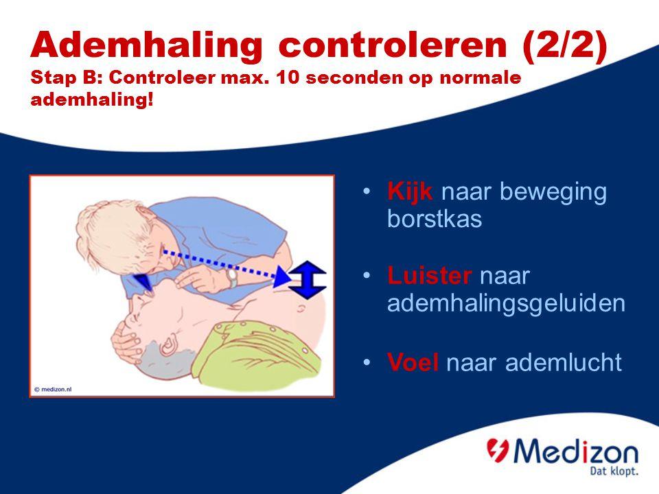 Ademhaling controleren (2/2) Stap B: Controleer max