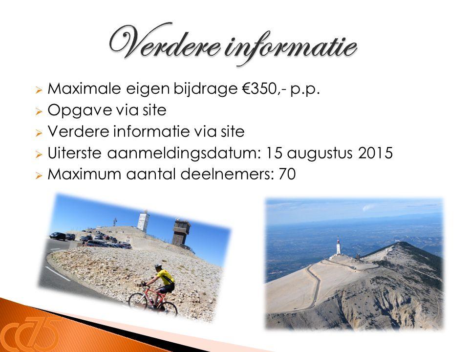 Verdere informatie Maximale eigen bijdrage €350,- p.p. Opgave via site