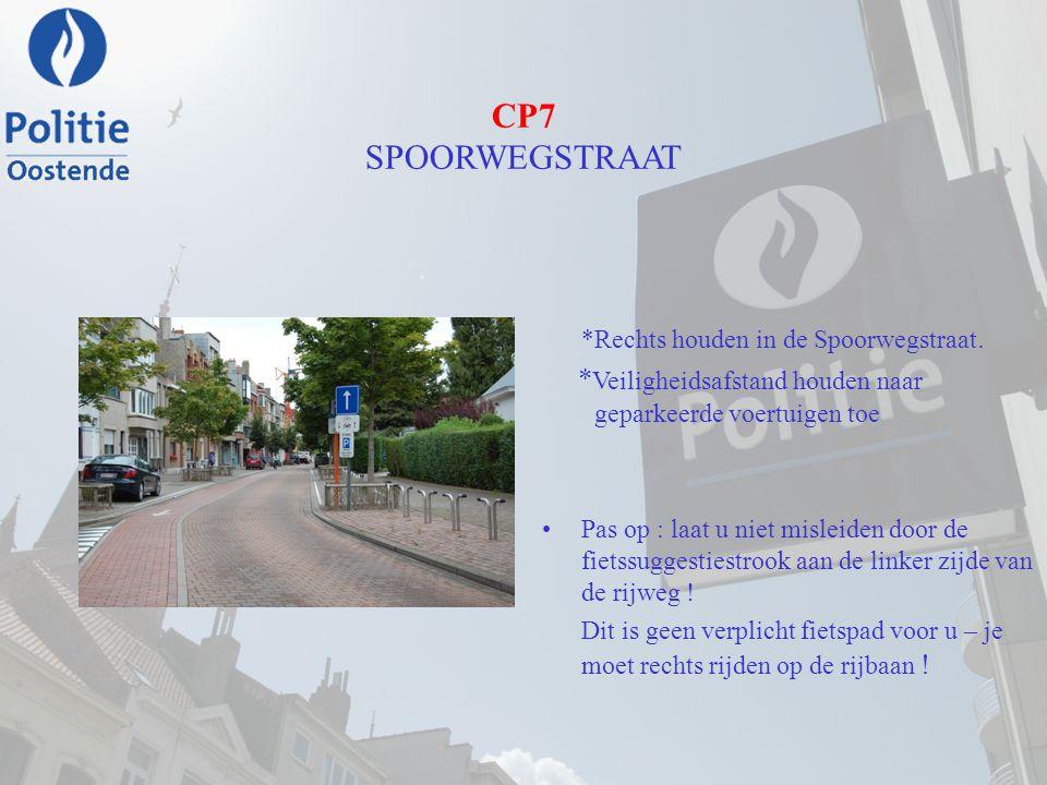 CP7 SPOORWEGSTRAAT *Rechts houden in de Spoorwegstraat. *Veiligheidsafstand houden naar geparkeerde voertuigen toe.