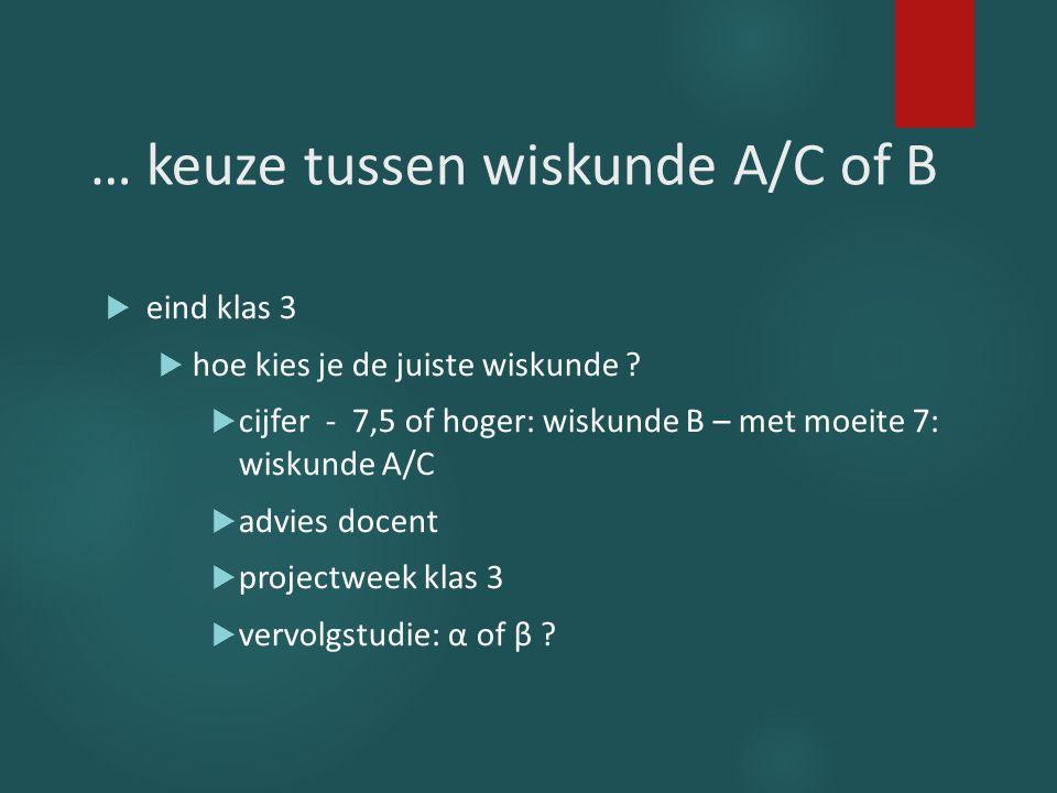 … keuze tussen wiskunde A/C of B