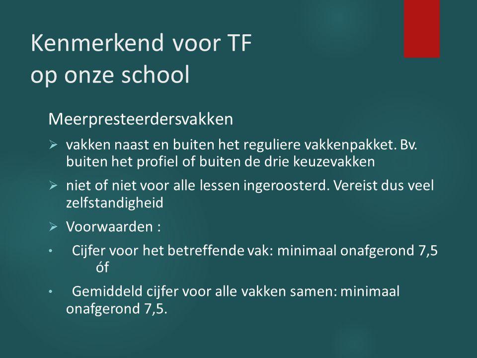 Kenmerkend voor TF op onze school