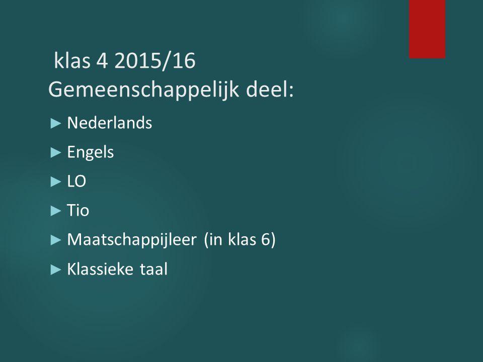 klas 4 2015/16 Gemeenschappelijk deel: