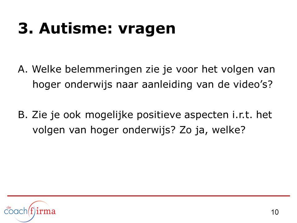 3. Autisme: vragen A. Welke belemmeringen zie je voor het volgen van